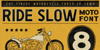 Ride Slow DEMO Font text sign