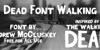 Dead Font Walking Font text