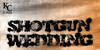 Shotgun Wedding Font text book