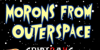 MoRoNs from OuTeRsPacE Font screenshot poster