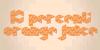 10% Orange Juice Font drawing design