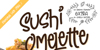 Sushi Omelette DEMO Font design text
