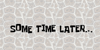 Some Time Later Font pattern design