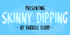 Skinny Dipping Font text design
