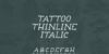 Tattoo Thinline Font design typography