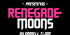 Renegade Moons Font poster design