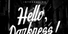 Hello Darkness Font poster