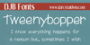 DJB Tweenybopper Font text screenshot