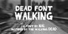 Dead Font Walking Font screenshot poster