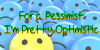 For A Pessimist, I'm Pretty Opt Font cartoon smiley