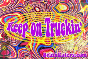 Keep on Truckin' FW