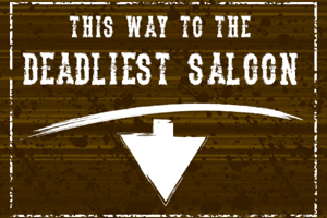 The Deadliest Saloon