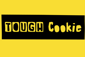 Tough Cookie Three