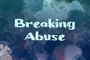 b Breaking Abuse