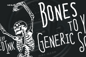 Bones to Your Generic Script Fo