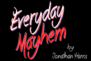 Everyday Mayhem