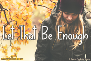 Let That Be Enough