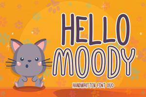Hello moody