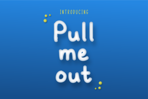 Pull Me Out
