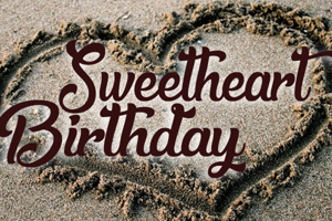 Sweetheart Birthday