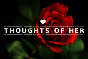 Thoughts of Her