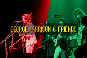 George Harrison &  Friends