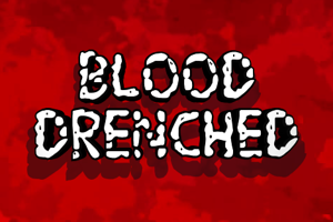 Blood Drenched