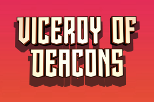 Viceroy of Deacons