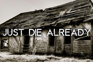 Die Already
