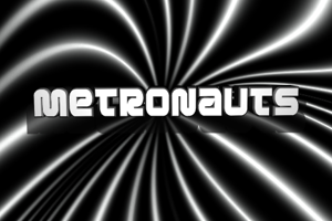 Metronauts
