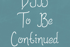 DJB To Be Continued