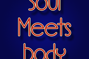 Soul Meets Body