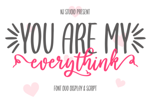 you are my everythink display