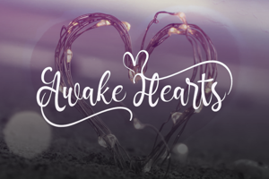 a Awake Hearts