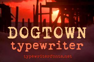 Dogtown Typewriter