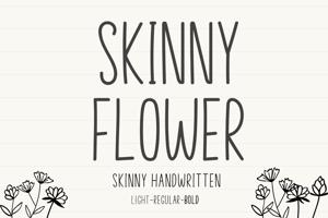 Skinny Flower