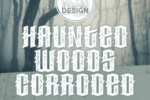Haunted Woods Corroded