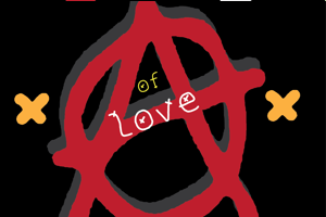 Anarchy of love