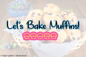 Lets Bake Muffins