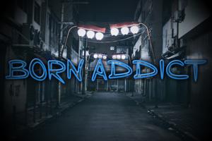Born Addict