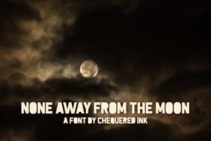 None Away from the Moon