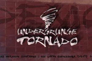 Undergrunge Tornado Demo