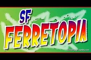 SF Ferretopia