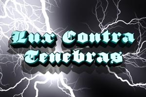Lux Contra Tenebras