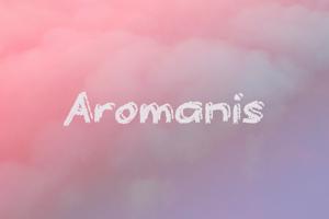 a Aromanis