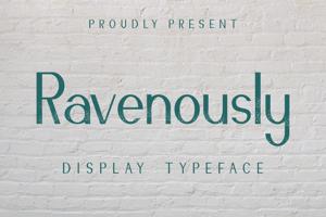Ravenously