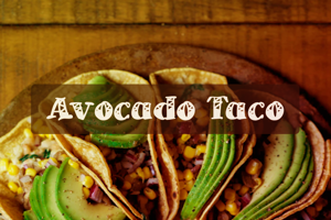 a Avocado Taco