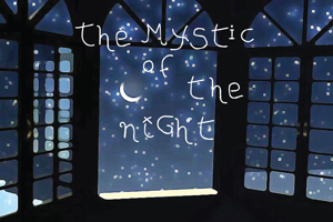 The MYStIc of the niGht