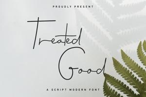 Treated Good