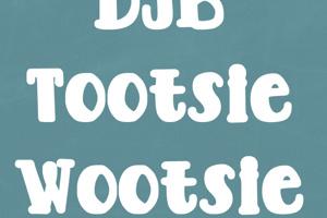 DJB TOOTSIE WOOTSIE BOLD